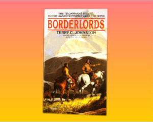 """Borderlords"" by Terry C. Johnston"