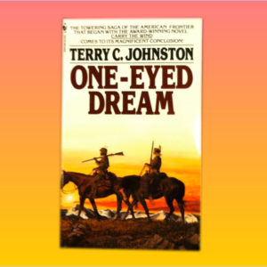 """One-Eyed Dream"" by Terry C. Johnston"