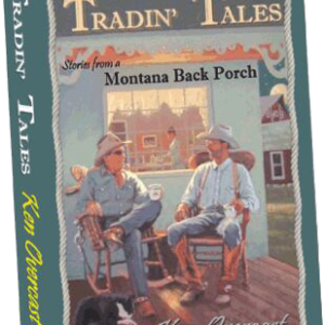 """""""Tradin' Tales, Stories from a Montana Back Porch"""" by Ken Overcast"""