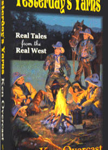 """Yesterday's Yarns – Real Tales from the Real West"" by Ken Overcast"